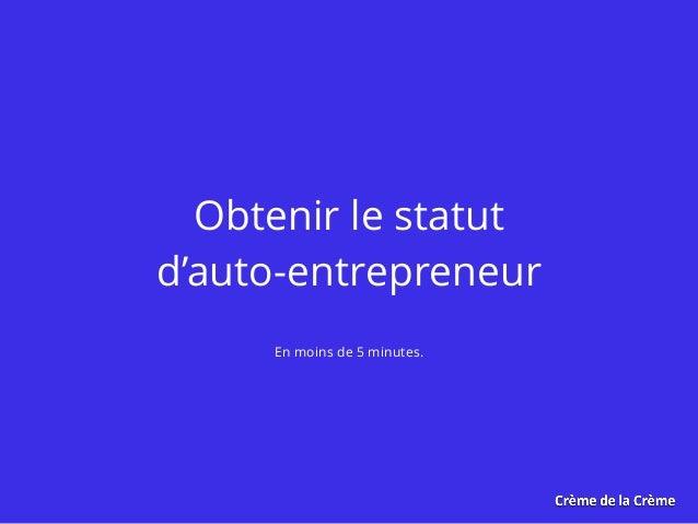 Obtenir le statut d'auto-entrepreneur En moins de 5 minutes.
