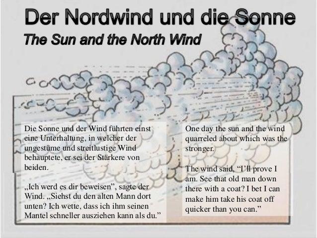 Die Sonne und der Wind führten einst eine Unterhaltung, in welcher der ungestüme und streitlustige Wind behauptete, er sei...