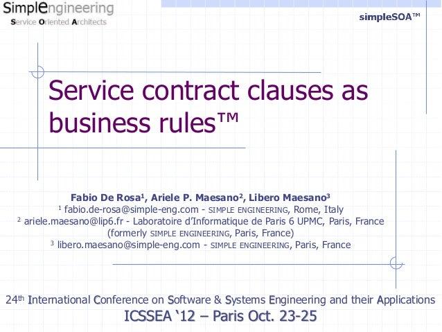 Service contract clauses as           business rules™                   Fabio De Rosa1, Ariele P. Maesano2, Libero Maesano...
