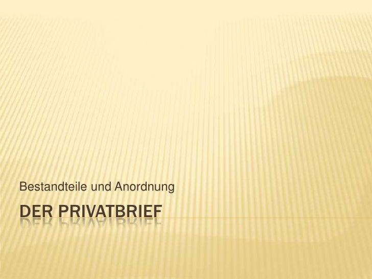 Der Privatbrief<br />Bestandteile und Anordnung<br />