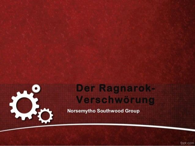 Der Ragnarok-   VerschwörungNorsemytho Southwood Group