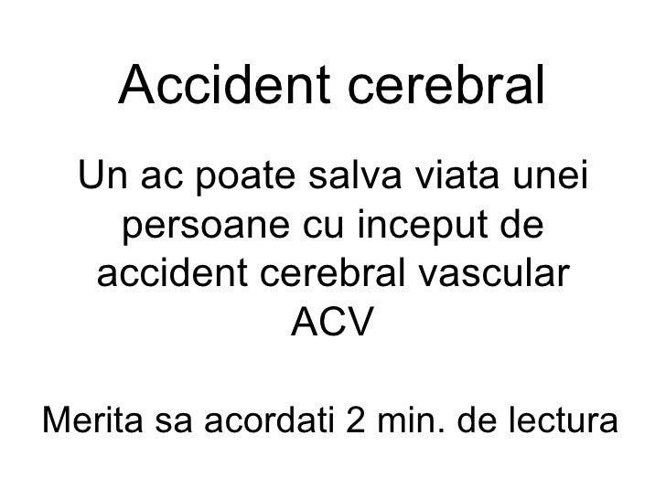 Accident cerebral Un   a c poate salva viata unei persoane cu inceput de accident cerebral vascular ACV Merita sa acordati...