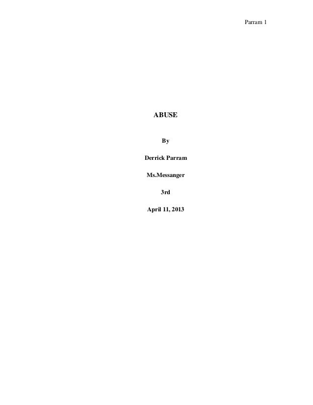 Parram 1 ABUSE By Derrick Parram Ms.Messanger 3rd April 11, 2013