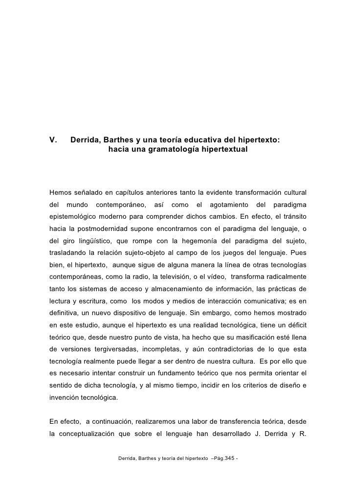 V.    Derrida, Barthes y una teoría educativa del hipertexto:                 hacia una gramatología hipertextual     Hemo...
