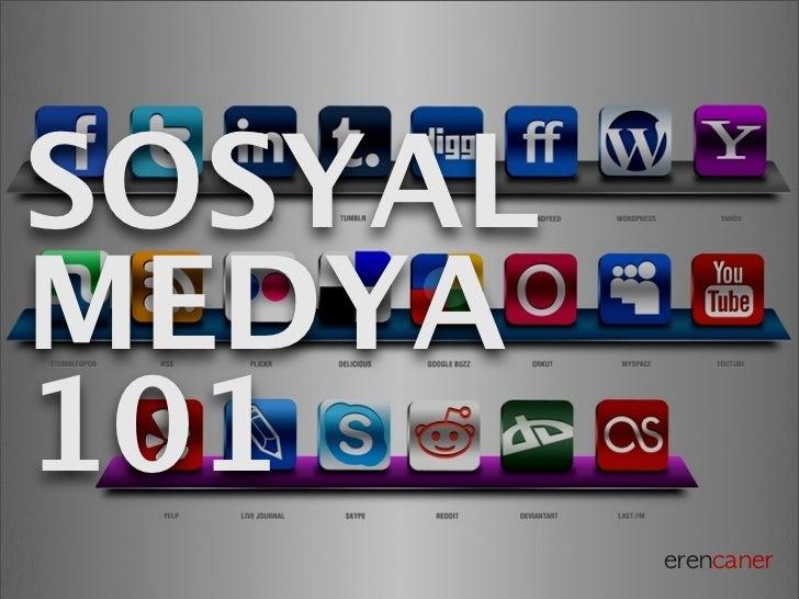 Sosyal Medya 101 ve Sosyal Medyadaki Web ve Mobil Platformlar