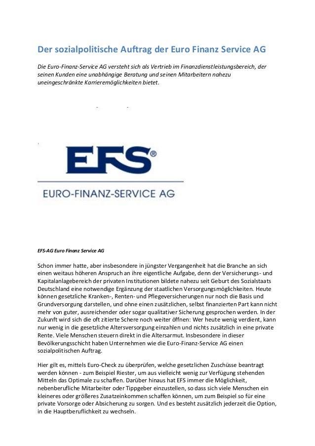 Der sozialpolitische Auftrag der Euro Finanz Service AG Die Euro-Finanz-Service AG versteht sich als Vertrieb im Finanzdie...