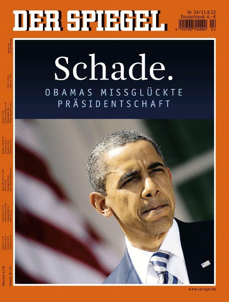 Schade Obama ! Der Spiegel 2012 24