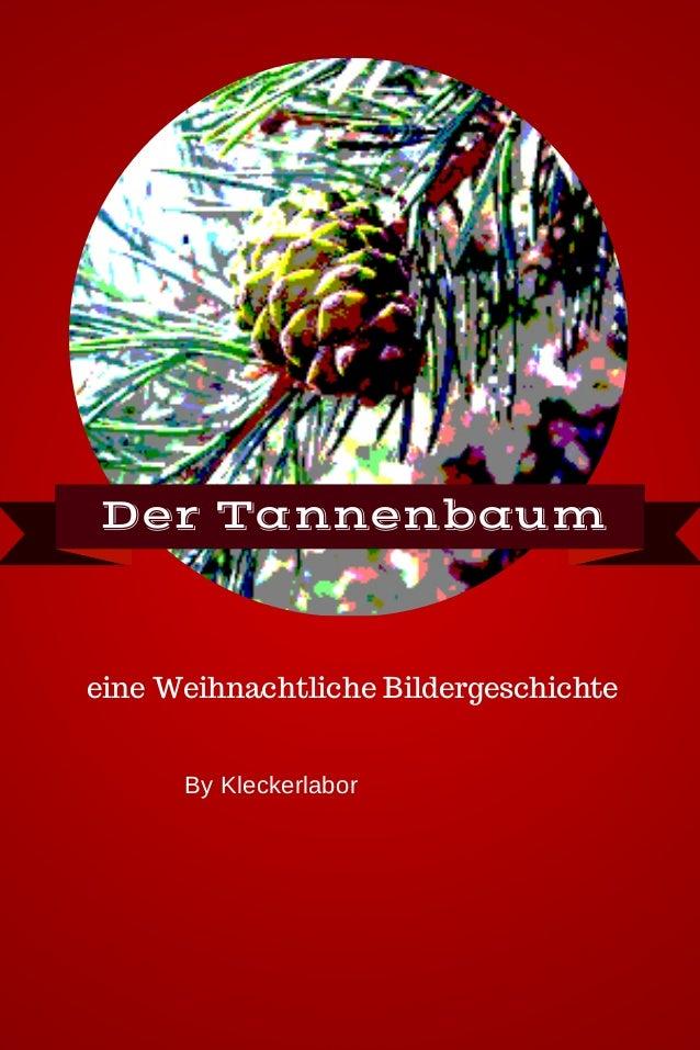 DerTannenbaum  eine Weihnachtliche Bildergeschichte By Kleckerlabor