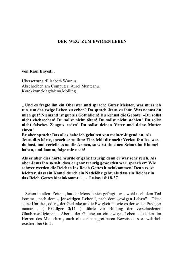 DER WEG ZUM EWIGEN LEBEN von Raul Enyedi . Übersetzung :Elisabeth Warnus. Abschreiben am Computer: Aurel Munteanu. Korekkt...