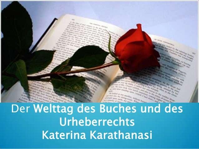Der Welttag des Buches und des Urheberrechts Katerina Karathanasi