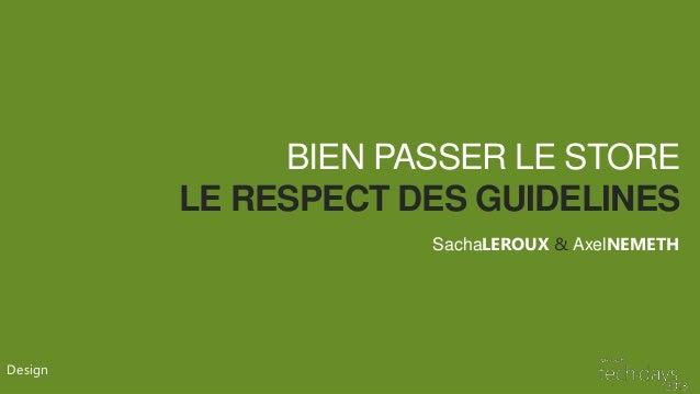 BIEN PASSER LE STORE         LE RESPECT DES GUIDELINES                     SachaLEROUX & AxelNEMETHDesign