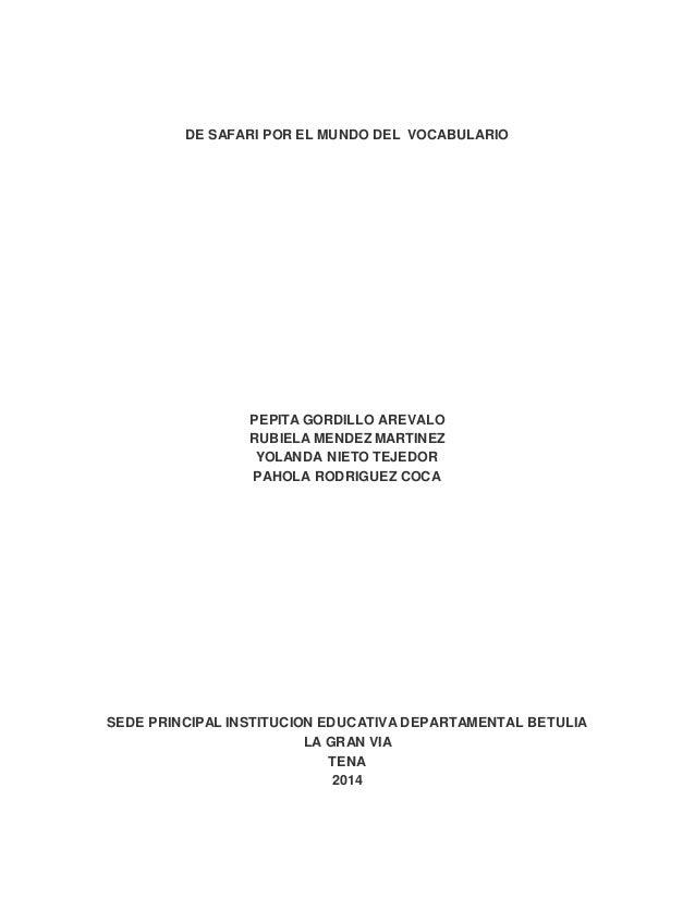 DE SAFARI POR EL MUNDO DEL VOCABULARIO PEPITA GORDILLO AREVALO RUBIELA MENDEZ MARTINEZ YOLANDA NIETO TEJEDOR PAHOLA RODRIG...