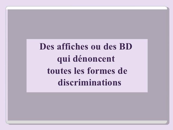 Des affiches ou des BD  qui dénoncent  toutes les formes de discriminations