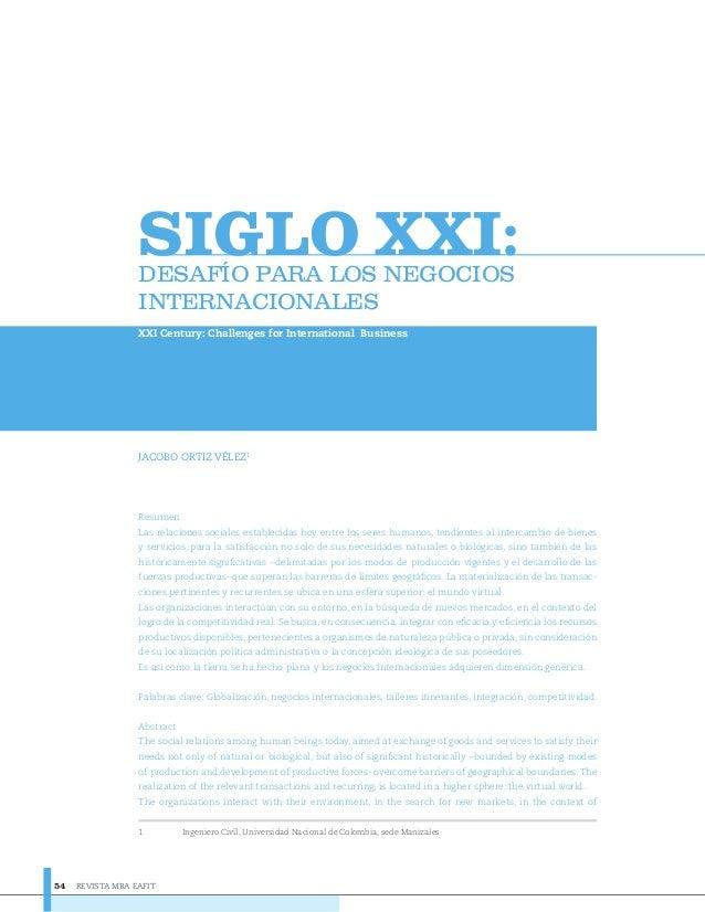 REVISTA MBA EAFIT54 SIGLO XXI:'(6$)Ë2 3$5$ /26 1(*2&,26 ,17(51$&,21$/(6 XXI Century: Challenges for International Business...