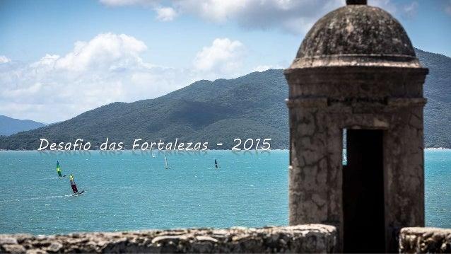 O Desafio das Fortalezas, é uma regata de catamarans entre as fortalezas do sistema defensivo da barra norte de Florianópo...