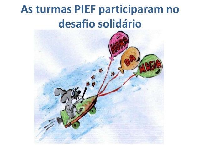 As turmas PIEF participaram nodesafio solidário