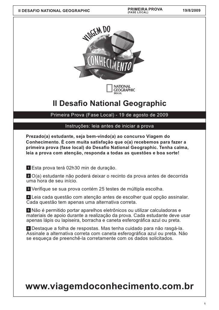 II DESAFIO NATIONAL GEOGRAPHIC                    PRIMEIRA PROVA          19/8/2009                                       ...
