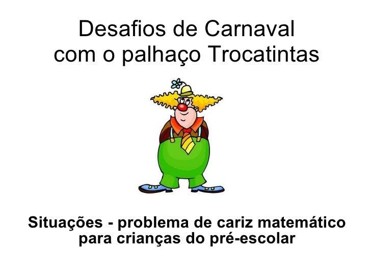 Desafios de Carnaval com o palhaço Trocatintas Situações - problema de cariz matemático para crianças do pré-escolar