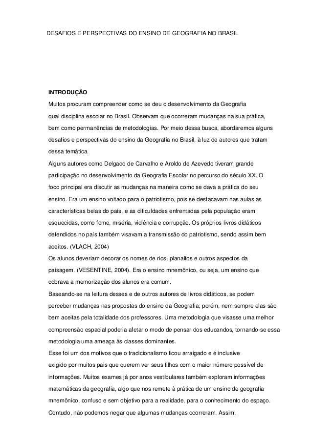 DESAFIOS E PERSPECTIVAS DO ENSINO DE GEOGRAFIA NO BRASILINTRODUÇÃOMuitos procuram compreender como se deu o desenvolviment...