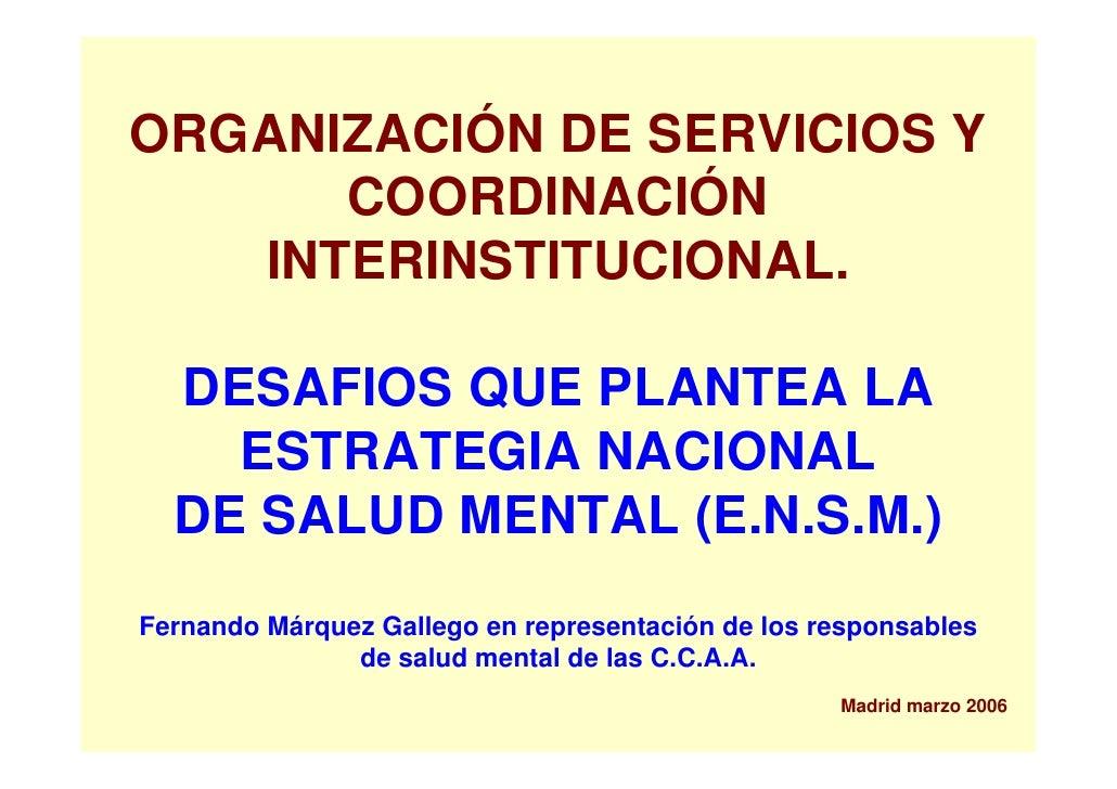 ORGANIZACIÓN DE SERVICIOS Y       COORDINACIÓN    INTERINSTITUCIONAL.    DESAFIOS QUE PLANTEA LA     ESTRATEGIA NACIONAL  ...