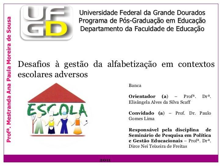 Desafios à gestão da alfabetização em contextos escolares adversos Banca Orientador (a ) – Profª. Drª. Elisângela Alves da...