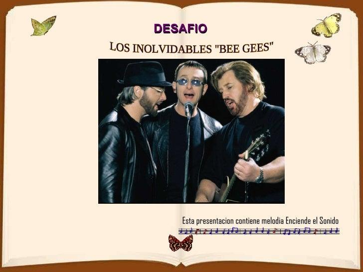 """Esta presentacion contiene melodia Enciende el Sonido LOS INOLVIDABLES """"BEE GEES"""" DESAFIO"""