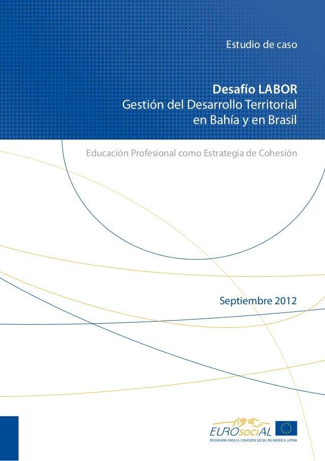 Desafío LABOR. Gestión del desarrollo territorial en Bahía y en Brasil: educación profesional como estrategia de cohesión