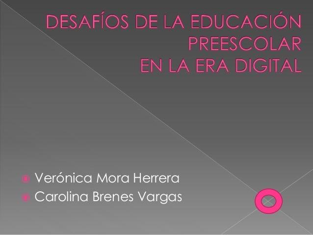  Verónica Mora Herrera  Carolina Brenes Vargas