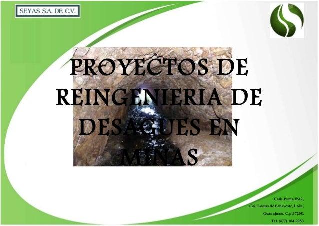 Calle Puma #512, Col. Lomas de Echeveste, León, Guanajuato. C.p.37208, Tel. (477) 104-2253 PROYECTOS DE REINGENIERIA DE DE...