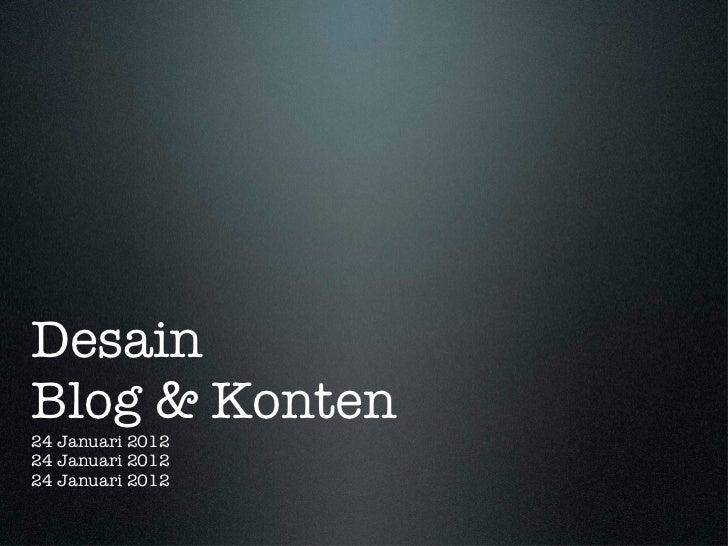 Desain  Blog & Konten 24 Januari 2012 24 Januari 2012 24 Januari 2012