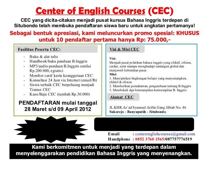 Center of English Courses (CEC)    CEC yang dicita-citakan menjadi pusat kursus Bahasa Inggris terdepan di Situbondo telah...