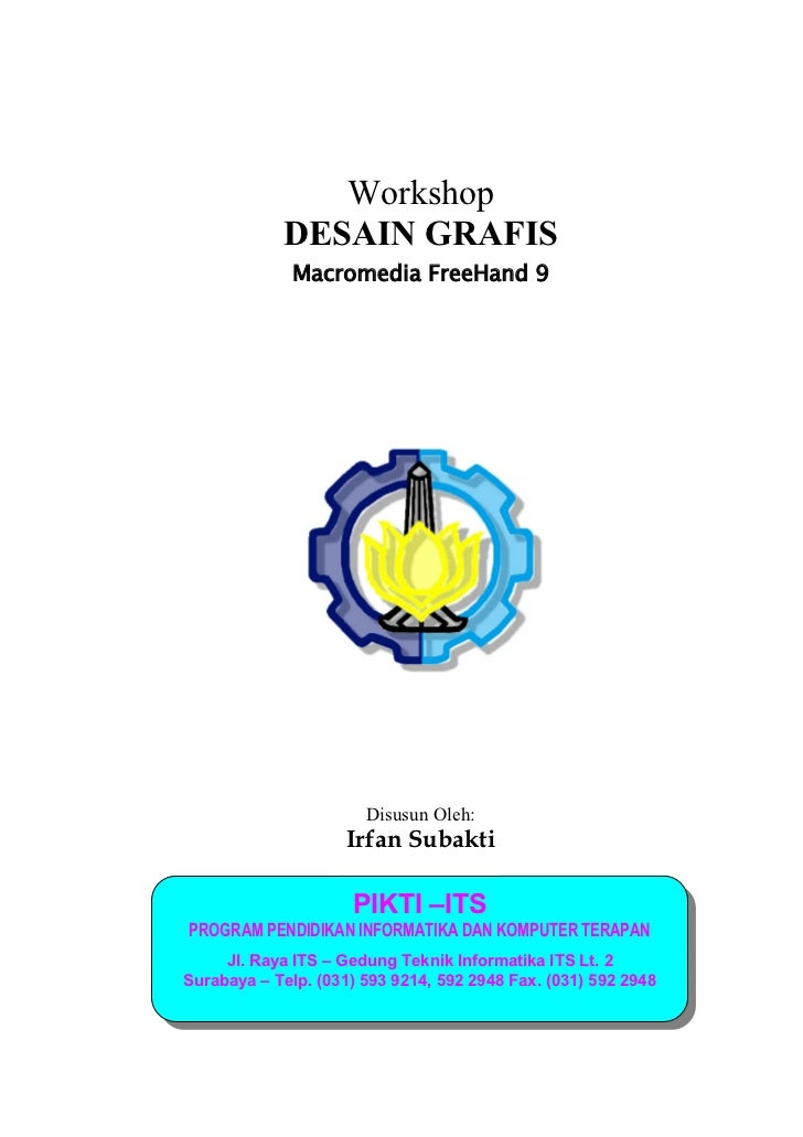 Workshop            DESAIN GRAFIS              Macromedia FreeHand 9                       Disusun Oleh:                  ...