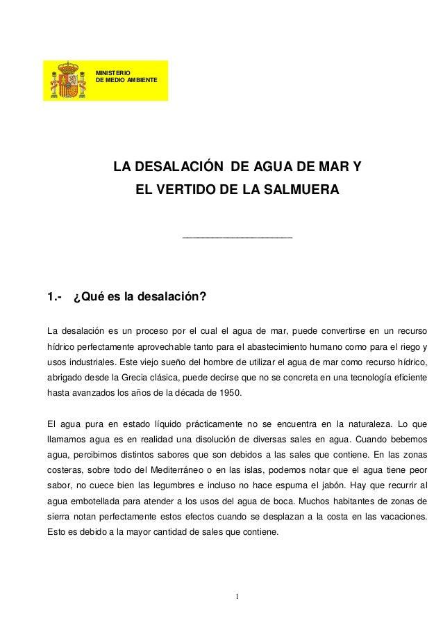 LA DESALACIÓN DE AGUA DE MAR Y EL VERTIDO DE LA SALMUERA ______________________ 1.- ¿Qué es la desalación? La desalación e...