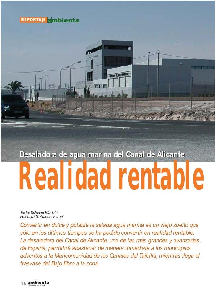 REPORTAJE     Desaladora de agua marina del Canal de Alicante   Realidad rentable Texto: Soledad Búrdalo Fotos: MCT. Anton...