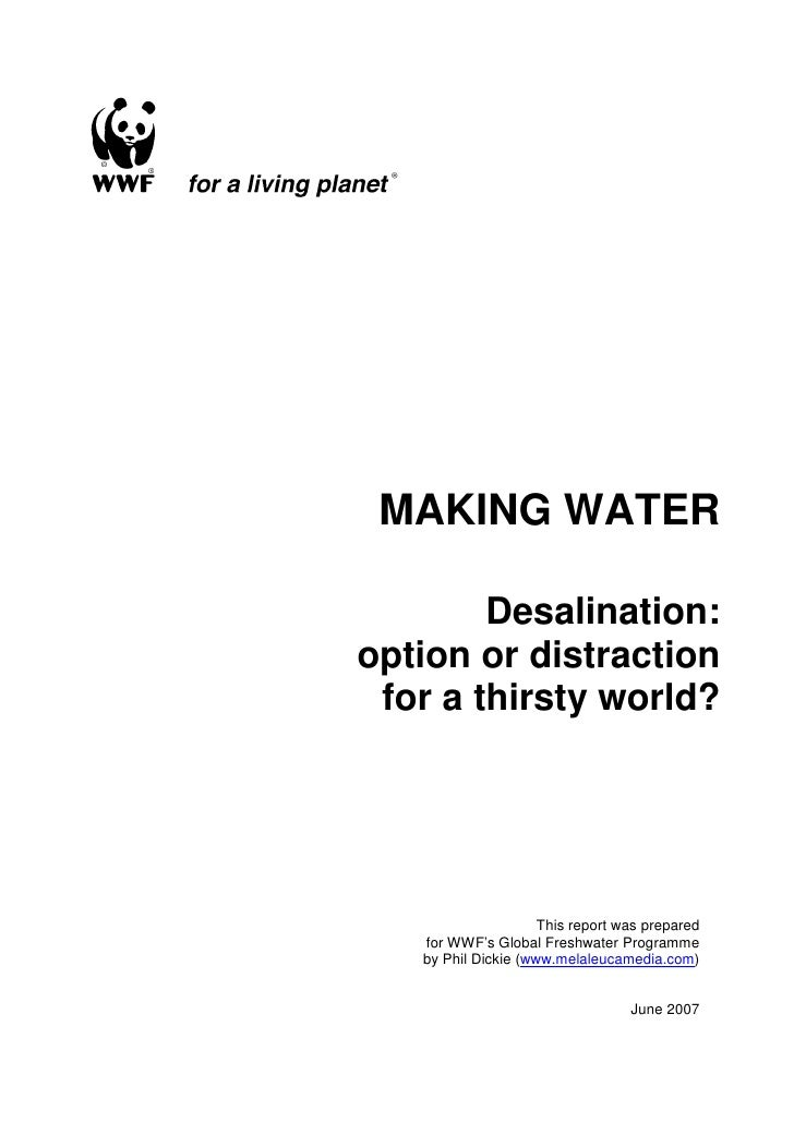MAKING WATER          Desalination: option or distraction  for a thirsty world?                          This report was p...