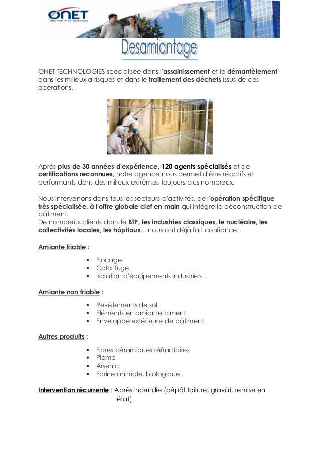 ONET TECHNOLOGIES spécialisée dans lassainissement et le démantèlementdans les milieux à risques et dans le traitement des...