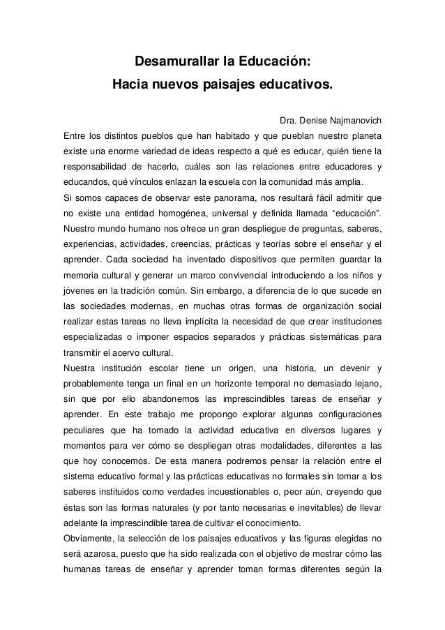 Desamurallar la Educación: Hacia nuevos paisajes educativos. Dra. Denise Najmanovich Entre los distintos pueblos que han h...