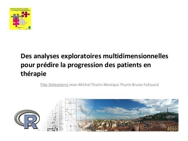 Des analyses exploratoires multidimensionnelles pour prédire la progression des patients en thérapie Tiba Delespierre Jean...