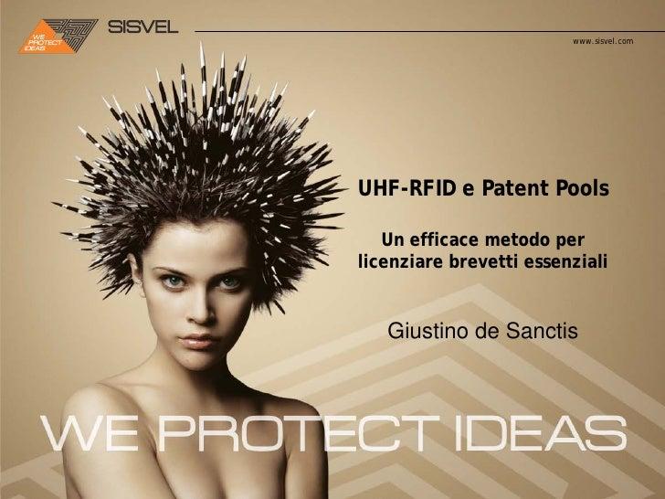 www.sisvel.comUHF-RFID e Patent Pools   Un efficace metodo perlicenziare brevetti essenziali   Giustino de Sanctis
