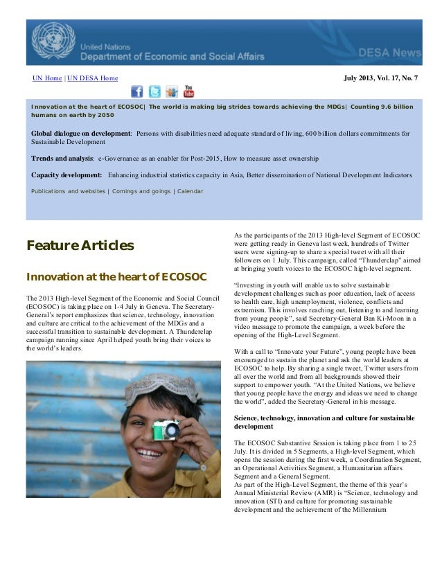 UN Home | UN DESA Home July 2013, Vol. 17, No. 7 Innovation at the heart of ECOSOC| The world is making big strides toward...