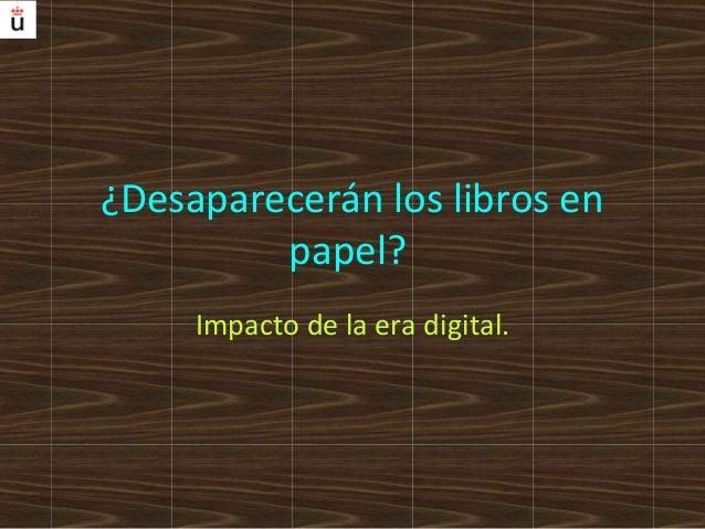 Desaparecerán los libros en papel