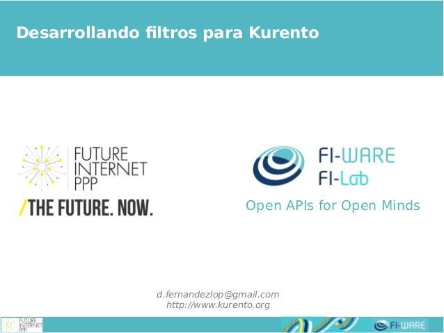 Real-time Multimedia Stream Processing Developing rich multimedia applications with Kurento Desarrollando filtros para Kur...