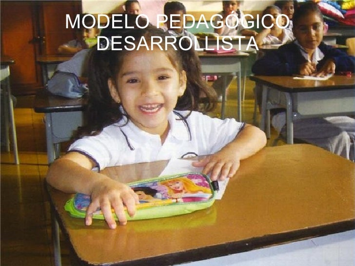 MODELO PEDAGÓGICO DESARROLLISTA