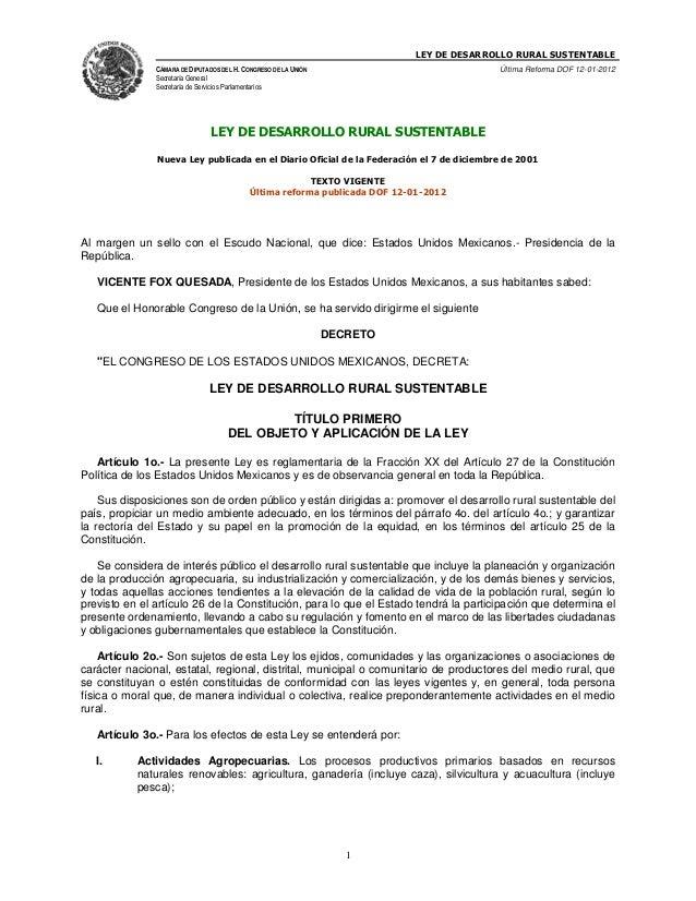 LEY DE DESARROLLO RURAL SUSTENTABLE CÁMARA DE DIPUTADOS DEL H. CONGRESO DE LA UNIÓN  Última Reforma DOF 12-01-2012  Secret...