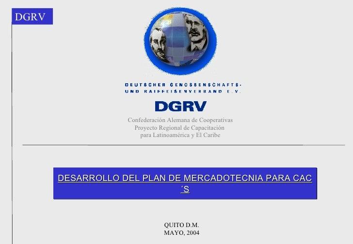 Confederación Alemana de Cooperativas Proyecto Regional de Capacitación  para Latinoamérica y El Caribe QUITO D.M. MAYO, 2...