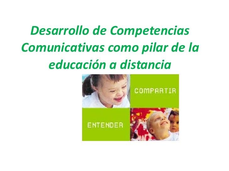 Desarrollo de Competencias Comunicativas como pilar de la educación a distancia