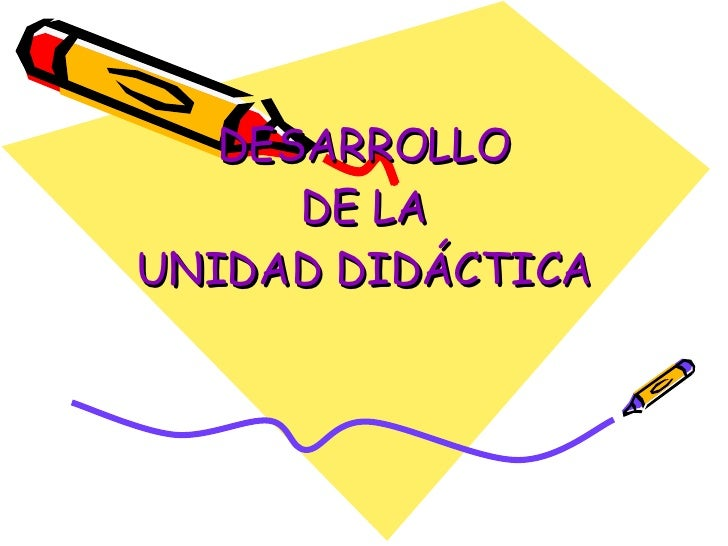 DESARROLLO DE LA UNIDAD DIDÁCTICA
