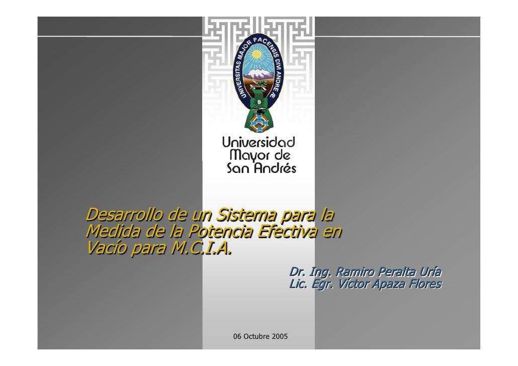 Desarrollo de un Sistema para la Medida de la Potencia Efectiva en Vacío para M.C.I.A.            M.C.I.A.                ...
