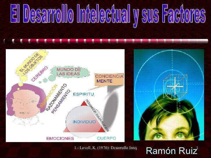 Ramón Ruiz El Desarrollo Intelectual y sus Factores
