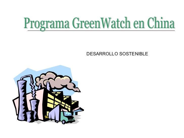 Programa GreenWatch en China DESARROLLO SOSTENIBLE